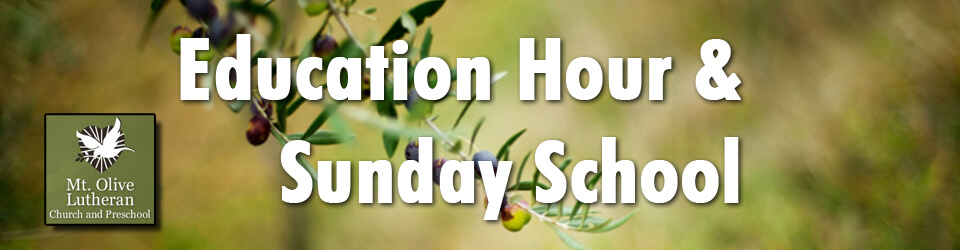 Education Hour & Sunday School