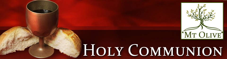 Holy Communion | Mt Olive
