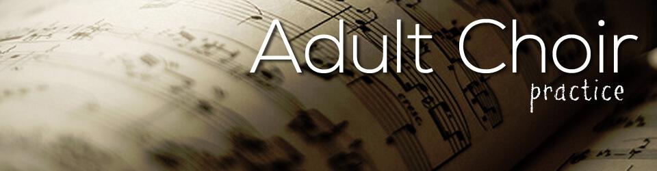 Adult Choir Practice