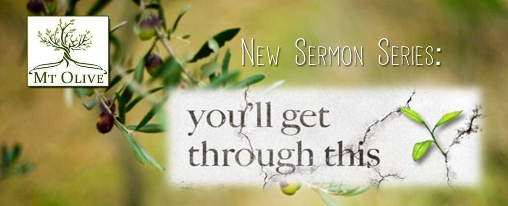foto de New Sermon Series - You'll Get Through This | Mt Olive