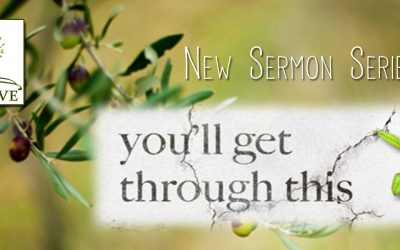 New Sermon Series – You'll Get Through This