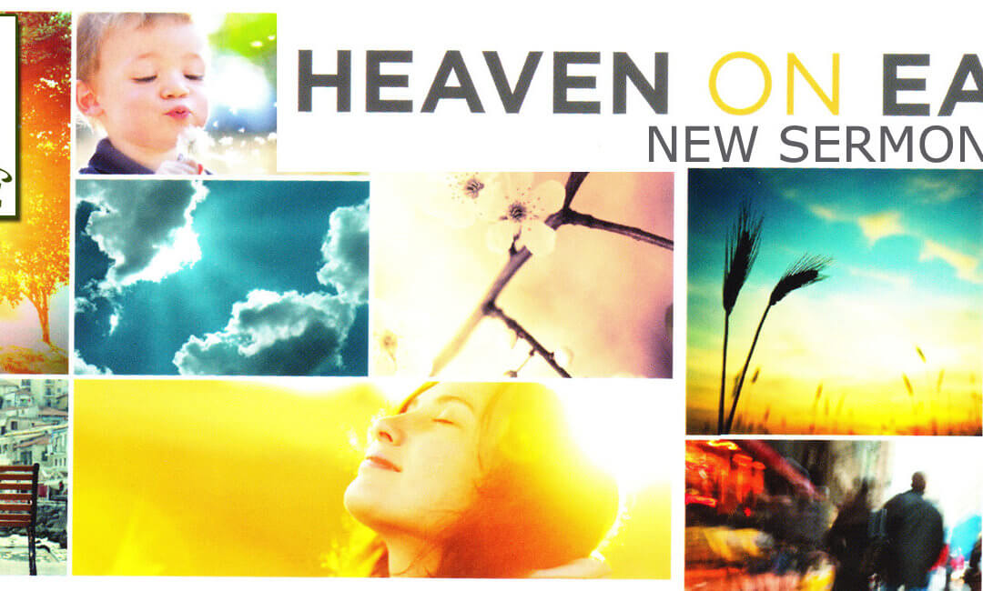 New Sermon Series – Heaven on Earth