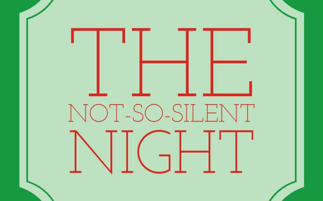 "Children's Christmas Program – ""The Not So Silent Night"""