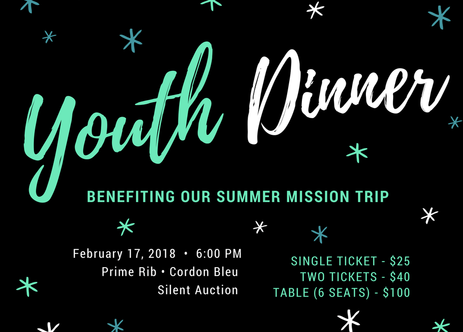 Youth Dinner – Benefiting Our Summer Mission Trip