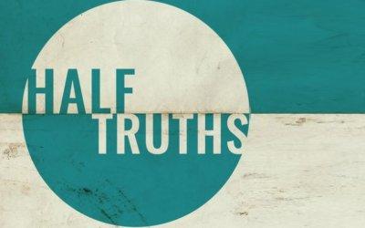 New Sermon Series – Half Truths