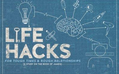 New Sermon Series – Life Hacks