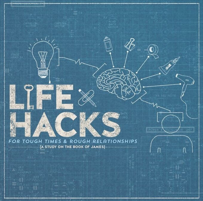New Sermon Series – Life Hacks