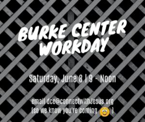Burke Center work day