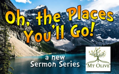 New Sermon Series – Oh, the Places You'll Go!