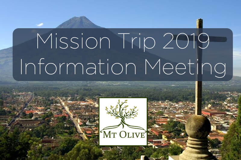Mt. Olive Mission Trip – Information Meeting