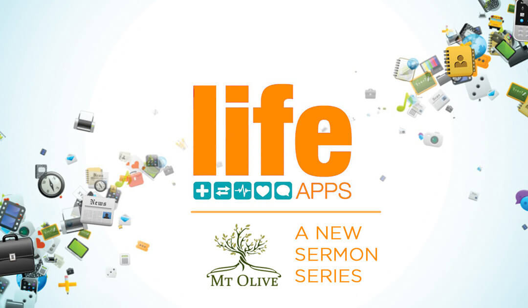 New Sermon Series – Life Apps