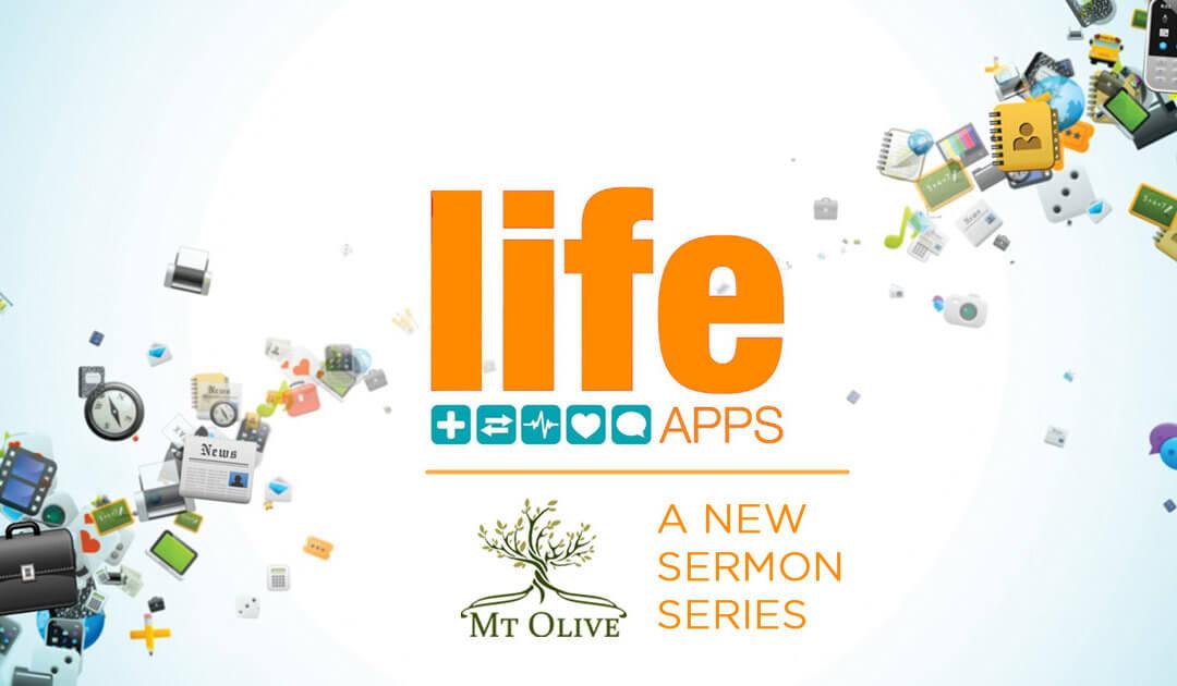 New Sermon Series – Life Apps