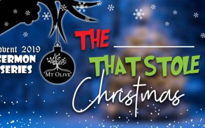 2019 Christmas Sermon Series – The ______ That Stole Christmas