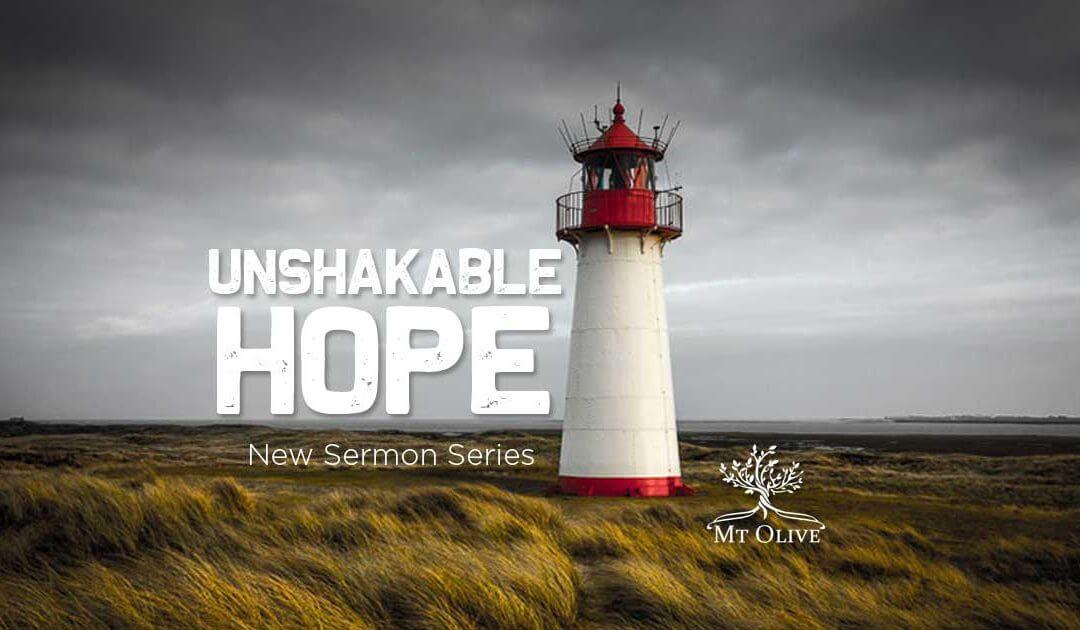 New Sermon Series – Unshakable Hope